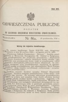 Obwieszczenia Publiczne : dodatek do Dziennika Urzędowego Ministerstwa Sprawiedliwości. R.14, № 86 A (25 października 1930)
