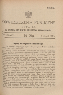 Obwieszczenia Publiczne : dodatek do Dziennika Urzędowego Ministerstwa Sprawiedliwości. R.14, № 89 A (5 listopada 1930)