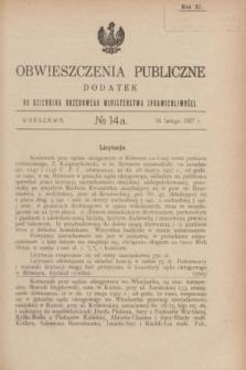Obwieszczenia Publiczne : dodatek do Dziennika Urzędowego Ministerstwa Sprawiedliwości. R.11, № 14 A (16 lutego 1927)