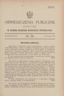 Obwieszczenia Publiczne : dodatek do Dziennika Urzędowego Ministerstwa Sprawiedliwości. R.11, № 26 (30 marca 1927)