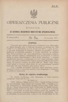 Obwieszczenia Publiczne : dodatek do Dziennika Urzędowego Ministerstwa Sprawiedliwości. R.11, № 31 A (16 kwietnia 1927)