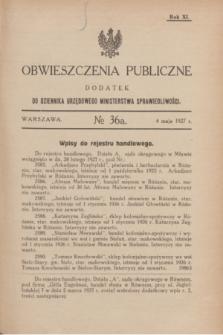 Obwieszczenia Publiczne : dodatek do Dziennika Urzędowego Ministerstwa Sprawiedliwości. R.11, № 36 A (4 maja 1927)