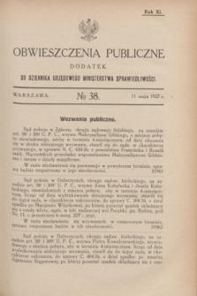 Obwieszczenia Publiczne : dodatek do Dziennika Urzędowego Ministerstwa Sprawiedliwości. R.11, № 38 (11 maja 1927)