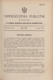 Obwieszczenia Publiczne : dodatek do Dziennika Urzędowego Ministerstwa Sprawiedliwości. R.11, № 39 (14 maja 1927)