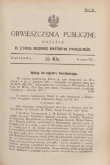 Obwieszczenia Publiczne : dodatek do Dziennika Urzędowego Ministerstwa Sprawiedliwości. R.11, № 40 A (18 maja 1927)