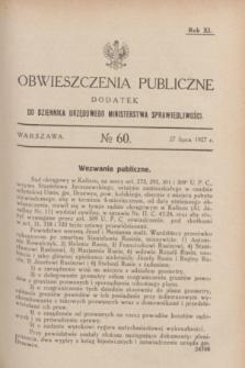 Obwieszczenia Publiczne : dodatek do Dziennika Urzędowego Ministerstwa Sprawiedliwości. R.11, № 60 (27 lipca 1927)