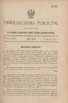 Obwieszczenia Publiczne : dodatek do Dziennika Urzędowego Ministerstwa Sprawiedliwości. R.11, № 63 (6 sierpnia 1927)