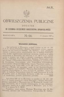 Obwieszczenia Publiczne : dodatek do Dziennika Urzędowego Ministerstwa Sprawiedliwości. R.11, № 66 (17 sierpnia 1927)