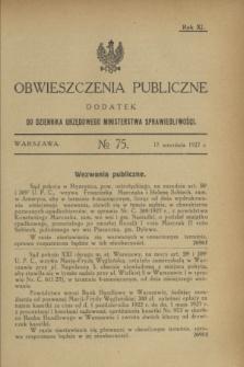 Obwieszczenia Publiczne : dodatek do Dziennika Urzędowego Ministerstwa Sprawiedliwości. R.11, № 75 (17 września 1927)