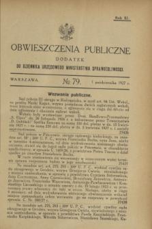 Obwieszczenia Publiczne : dodatek do Dziennika Urzędowego Ministerstwa Sprawiedliwości. R.11, № 79 (1 października 1927)