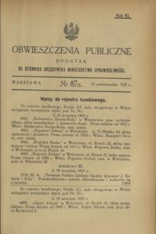 Obwieszczenia Publiczne : dodatek do Dziennika Urzędowego Ministerstwa Sprawiedliwości. R.11, № 87 A (29 października 1927)