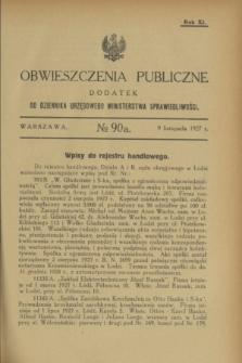 Obwieszczenia Publiczne : dodatek do Dziennika Urzędowego Ministerstwa Sprawiedliwości. R.11, № 90 A (9 listopada 1927)