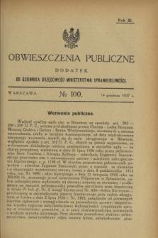 Obwieszczenia Publiczne : dodatek do Dziennika Urzędowego Ministerstwa Sprawiedliwości. R.11, № 100 (14 grudnia 1927)