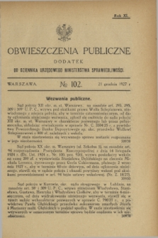 Obwieszczenia Publiczne : dodatek do Dziennika Urzędowego Ministerstwa Sprawiedliwości. R.11, № 102 (21 grudnia 1927)