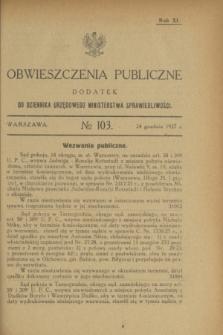 Obwieszczenia Publiczne : dodatek do Dziennika Urzędowego Ministerstwa Sprawiedliwości. R.11, № 103 (24 grudnia 1927)
