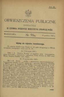 Obwieszczenia Publiczne : dodatek do Dziennika Urzędowego Ministerstwa Sprawiedliwości. R.11, № 99 A (10 grudnia 1927)