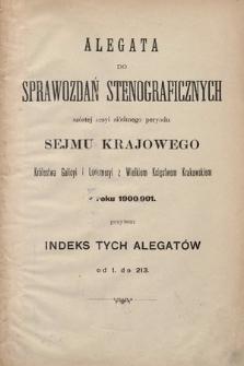 [Kadencja VII, sesja VI] Alegata do Sprawozdań Stenograficznych z Szóstej Sesyi Siódmego Peryodu Sejmu Krajowego Królestwa Galicyi i Lodomeryi wraz z Wielkiem Księstwem Krakowskiem z roku 1900/901. Indeks