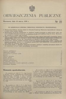Obwieszczenia Publiczne. 1939, nr 22 (18 marca)