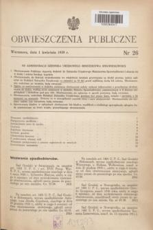 Obwieszczenia Publiczne. 1939, nr 26 (1 kwietnia)