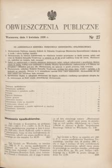 Obwieszczenia Publiczne. 1939, nr 27 (5 kwietnia)
