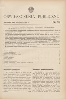 Obwieszczenia Publiczne. 1939, nr 28 (8 kwietnia)