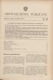 Obwieszczenia Publiczne. 1939, nr 30 (15 kwietnia)