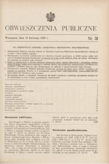 Obwieszczenia Publiczne. 1939, nr 31 (19 kwietnia)