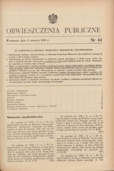Obwieszczenia Publiczne. 1939, nr 44 (3 czerwca)
