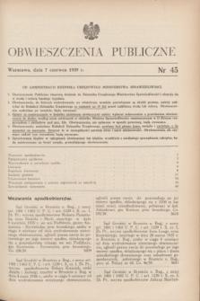 Obwieszczenia Publiczne. 1939, nr 45 (7 czerwca)