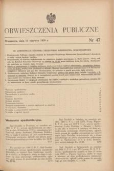Obwieszczenia Publiczne. 1939, nr 47 (14 czerwca)