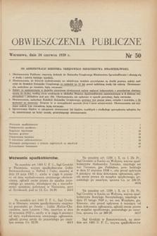Obwieszczenia Publiczne. 1939, nr 50 (24 czerwca)