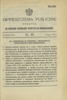 Obwieszczenia Publiczne : dodatek do Dziennika Urzędowego Ministerstwa Sprawiedliwości. R.17, № 10 (4 lutego 1933)