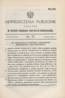 Obwieszczenia Publiczne : dodatek do Dziennika Urzędowego Ministerstwa Sprawiedliwości. R.17, № 37 (10 maja 1933)
