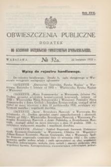 Obwieszczenia Publiczne : dodatek do Dziennika Urzędowego Ministerstwa Sprawiedliwości. R.17, № 32 A (22 kwietnia 1933)