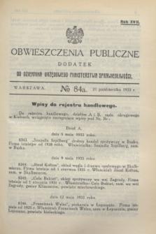 Obwieszczenia Publiczne : dodatek do Dziennika Urzędowego Ministerstwa Sprawiedliwości. R.17, № 84 A (21 października 1933)