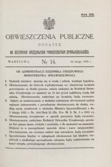 Obwieszczenia Publiczne : dodatek do Dziennika Urzędowego Ministerstwa Sprawiedliwości. R.19, № 14 (16 lutego 1935)
