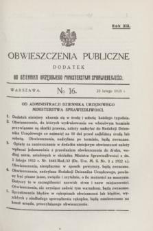 Obwieszczenia Publiczne : dodatek do Dziennika Urzędowego Ministerstwa Sprawiedliwości. R.19, № 16 (23 lutego 1935)