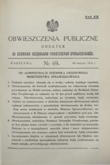 Obwieszczenia Publiczne : dodatek do Dziennika Urzędowego Ministerstwa Sprawiedliwości. R.19, nr 69 (28 sierpnia 1935)