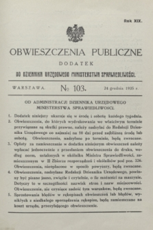 Obwieszczenia Publiczne : dodatek do Dziennika Urzędowego Ministerstwa Sprawiedliwości. R.19, № 103 (24 grudnia 1935)