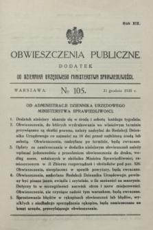 Obwieszczenia Publiczne : dodatek do Dziennika Urzędowego Ministerstwa Sprawiedliwości. R.19, № 105 (31 grudnia 1935)