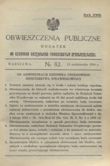 Obwieszczenia Publiczne : dodatek do Dziennika Urzędowego Ministerstwa Sprawiedliwości. R.18, № 82 (13 października 1934)