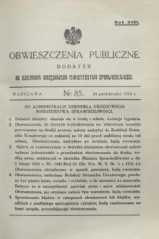 Obwieszczenia Publiczne : dodatek do Dziennika Urzędowego Ministerstwa Sprawiedliwości. R.18, № 85 (24 października 1934)