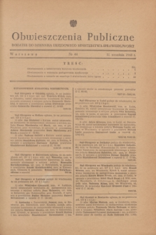 Obwieszczenia Publiczne : dodatek do Dziennika Urzędowego Ministerstwa Sprawiedliwości. 1948, nr 44 (11 września)