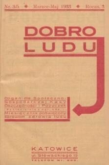 Dobro Ludu : miesięcznik poświęcony sprawom zdrowia ludu. 1933, nr3/5 |PDF|