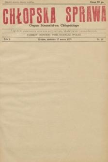 Chłopska Sprawa : organ Stronnictwa Chłopskiego : tygodnik poświęcony sprawom politycznym, oświatowym i gospodarczym. 1929, nr10 |PDF|