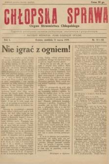 Chłopska Sprawa : organ Stronnictwa Chłopskiego : tygodnik poświęcony sprawom politycznym, oświatowym i gospodarczym. 1929, nr11 i 12 |PDF|