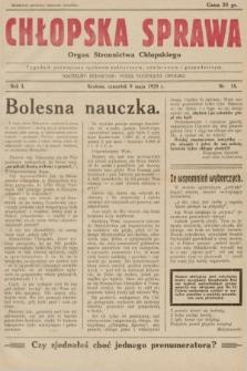 Chłopska Sprawa : organ Stronnictwa Chłopskiego : tygodnik poświęcony sprawom politycznym, oświatowym i gospodarczym. 1929, nr18 |PDF|