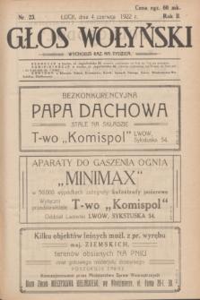 Głos Wołyński : wychodzi raz na tydzień : [czasopismo polityczno-społeczne i literackie].R.2, nr 23 (4 czerwca 1922)