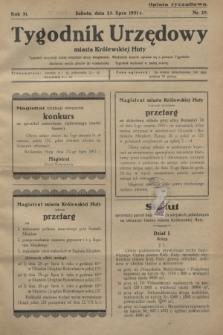 Tygodnik Urzędowy miasta Królewskiej Huty.R.31, nr 29 (25 lipca 1931)