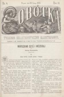 Sobótka : tygodnik belletrystyczny illustrowany. R.3, nr 8 (18 lutego 1871)